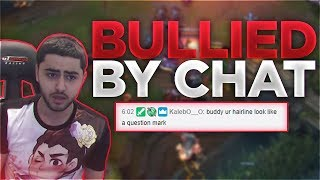 Yassuo | BULLIED BY CHAT