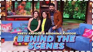 Behind The Scenes With Neetu Ji   The Kapil Sharma Show   Neetu Kapoor, Riddhima Kapoor