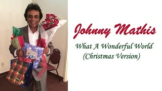 """Johnny Mathis  """"What A Wonderful World"""" (Christmas Version)"""