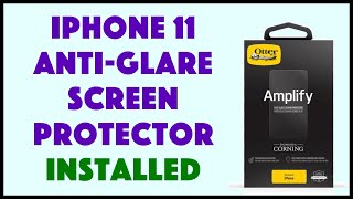"""Otterbox """"Amplify"""" Glare Guard Screen Protector for the iPhone 11 Pro - INSTALLED"""