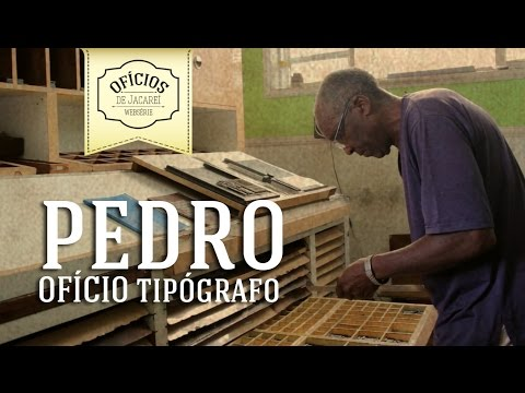 Pedro - Ofício Tipógrafo