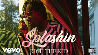 Rich The Kid   Splashin (Audio)
