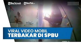 Viral Video Mobil Semburkan Api lalu Meledak di SPBU Simpang Gardu, Diduga Main HP saat Mengisi BBM