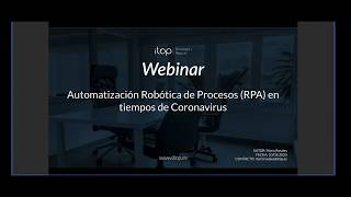 Webinar: Automatización Robótica de Procesos (RPA) en Tiempos de Coronavirus