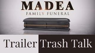 Madea Family Funeral Trailer Trash Talk