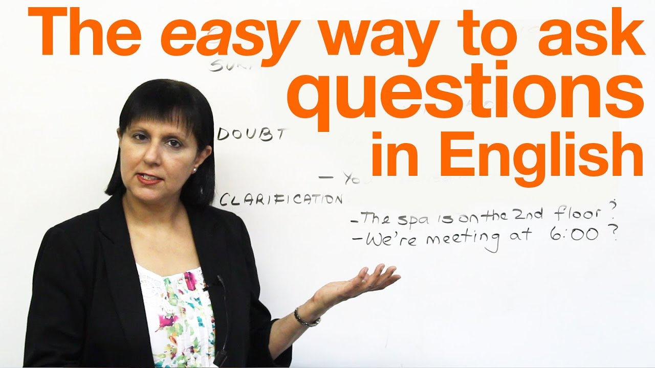 Speaking English The easy way to ask questions  engVid