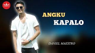 Download lagu Daniel Maestro Angku Kapalo Mp3