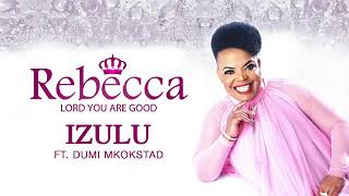 Rebecca Malope Ft  Dumi Mkokstad Izulu 2019