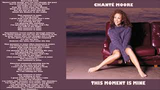 Chanté Moore  - This Moment Is Mine  - 1999 + Lyrics