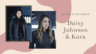 Daisy Johnson & Kora | Blood in the Water