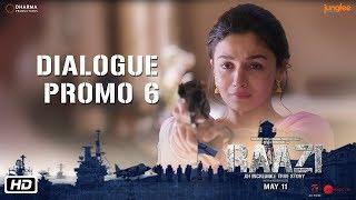 Raazi | Dialogue Promo 6 | Watan Ke Aage Kuch Nahi