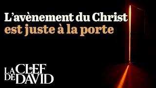 L'avènement du Christ est juste à la porte