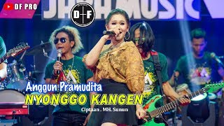 Download lagu Anggun Pramudita Nyonggo Kangen Mp3