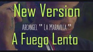 Arcangel - A Fuego Lento (New Version)