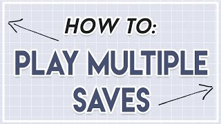 How To: Play Multiple Saves   The Sims 3