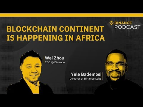 #Binance Podcast Episode 16 - Blockchain Continent is Happening in Africa