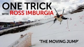 One Trick with Ross Imburgia -  The Moving Ski Jump