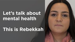 Let's talk about mental health - this is Rebekkah