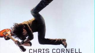 Chris Cornell  - Climbing Up The Walls