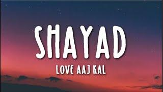 Shayad Lyrics - Love Aaj Kal Ft. Arijit Singh | Kartik   - YouTube