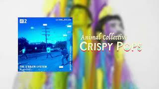 Animal Collective - Crispy Pops