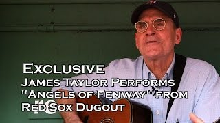 "EXCLUSIVE: James Taylor sings ""Angels of Fenway"" from Red Sox Dugout"