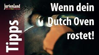 Was tun, wenn der Dutch Oven rostet? - Jurtenland