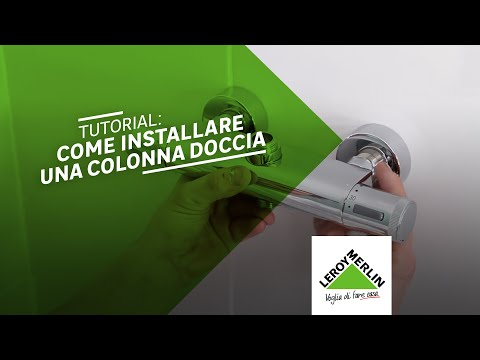 Come installare una colonna doccia - tutorial Leroy Merlin