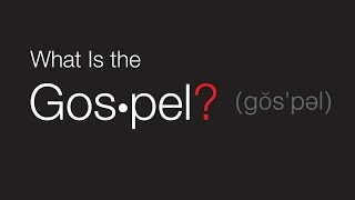 "What is the Gospel? – Session 1 ""Why This Study is Important"""