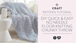 DIY Quick & Easy No Needle Floor Knitting Chunky Throw