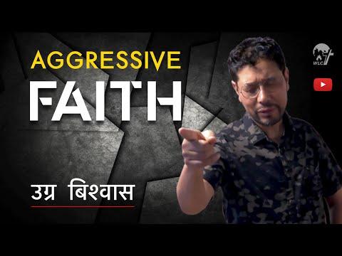 Aggressive FAITH (उग्र बिश्वास)