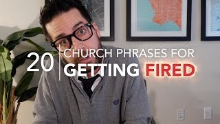 20 Church Phrases for GETTING FIRED