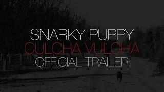 Snarky Puppy - Culcha Vulcha (Official Trailer)