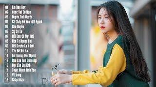 Nhạc Trẻ Buồn Chọn Lọc Đặc Biệt Hay Nhất 2019 - 30 Ca Khúc Nhạc Trẻ Tâm Trạng Cấm Nghe Khi Buồn