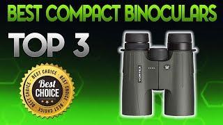 Best Compact Binoculars 2019 - Compact Binocular Review