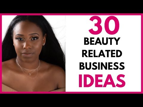 , title : '30 Most PROFITABLE Beauty Business Ideas for Beginners in 2020!