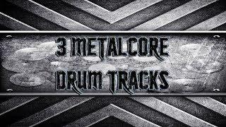 3 Metalcore Drum Tracks (HQ,HD)