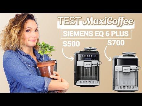 SIEMENS EQ 6 PLUS S500 et S700 | Machine à café grain | Le Test MaxiCoffee