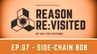 Reason 10   RE:Visited Ep. 07   Side-Chain THANGS   Zaytoven 808   Ghost Channels