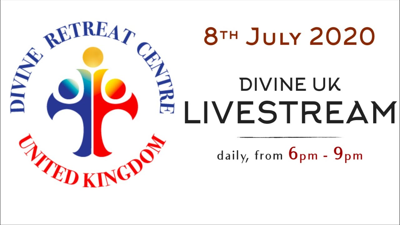 Gospel Preaching: Holy Mass and Eucharistic Adoration 8 July 2020 Divine Retreat Centre UK