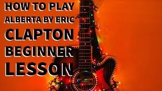 How To PLay Alberta By Eric Clapton Beginner Guitar Lesson