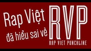 Rap Việt đã hiểu sai về RVP