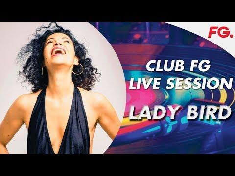LADY BIRD | LIVE | CLUB FG | DJ MIX | RADIO FG