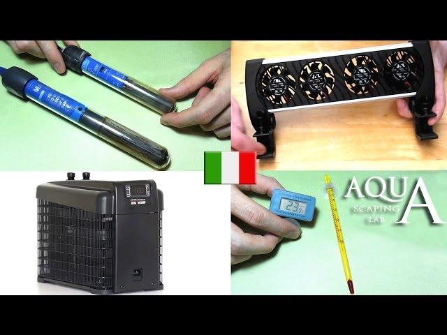 Aquascaping Lab - Gestione della temperatura in acquario: termoriscaldatori, ventole e refrigeratori