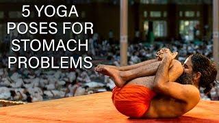 5 Yoga Poses For Stomach Problems | Swami Ramdev