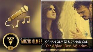 Orhan Ölmez feat. Canan Çal - Yar Ağladı Ben Ağladım - Official Karaoke