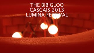 VIDEO : BIBIGLOO - Lumina 2013 - Cascais, Portugal