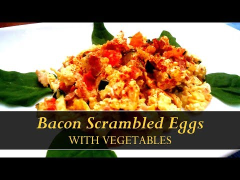 Bacon Scrambled Eggs with Vegetables