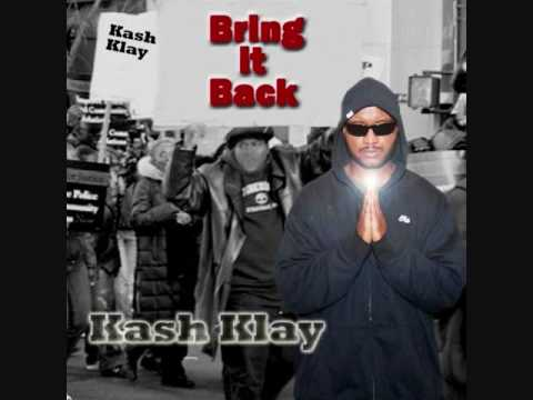 Kash Klay - Bring It Back Produced By Mitrxxx The Mad Scientist