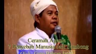 Ceramah Agama oleh Guru Bahran Jamil - 7 penyebab manusia jadi sombong